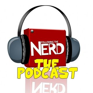 The Following the Nerd Podcast Ep 116