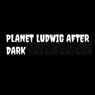 Planet Ludwig After Dark - Bass Ackwards