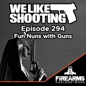 WLS 294 - Fun Nuns with Guns