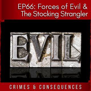 EP66: Forces of Evil/The Stocking Strangler