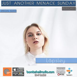 Just Another Menace Sunday #662 w/ Låpsley