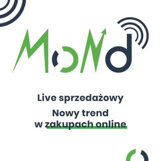 MoND 09 - Live sprzedażowy. Nowy trend w zakupach online