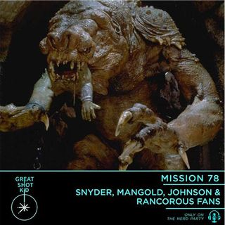 Snyder, Mangold, Johnson & Rancorous Fans
