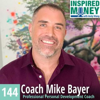 Money, Happiness, and Your Best Self with Coach Mike Bayer