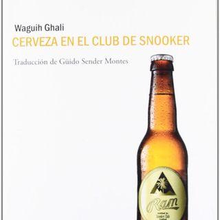 """""""Cerveza en el club de snooker"""" de Waguih Ghali"""