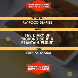 "My Food Diaries | The Diary Of ""Ogbono Soup & Plantain Flour"""