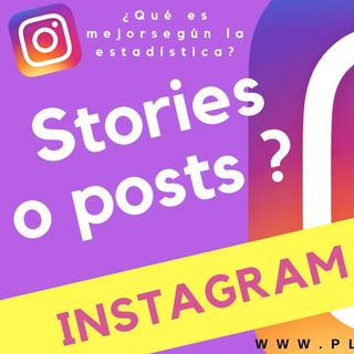 Mejor Stories o posts en Instagram ¿¿