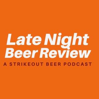 Late Night Beer Review is Back! Cheers!
