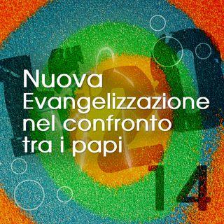 14. Il termine Nuova Evangelizzazione nel confronto tra i Papi.