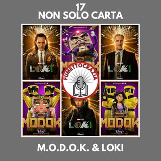 17 - Non Solo Carta - M.O.D.OK. & Loki