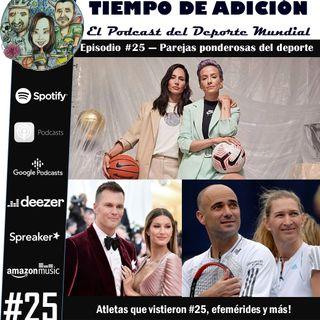 Episodio #25 Temp 2/ Parejas poderosas en el deporte