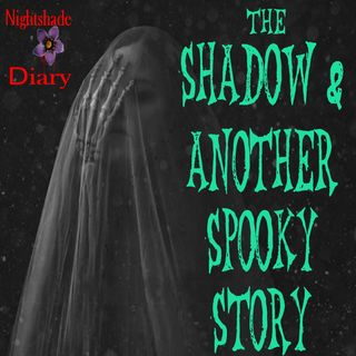 The Shadow and Another Spooky Story | Podcast