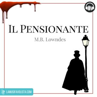 IL PENSIONANTE • M.B. Lowndes  • Capitolo 11 ☆ Audiolibro ☆