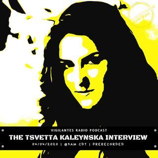 The Tsvetta Kaleynska Interview.