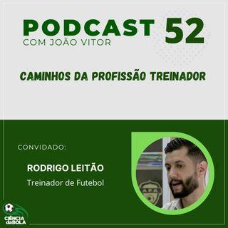 Ep.52: Rodrigo Leitão | Caminhos da Profissão Treinador
