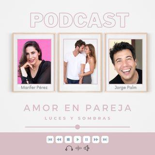 Amor en pareja: luces y sombras. Colaboración especial con Jorge Palm de @Mejores360 | Ep. 104