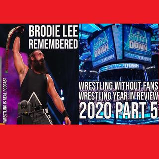 Brodie Lee Remembered; Wrestling Without Fans | Wrestling Year in Review 2020 Part 5 KOP123120-583