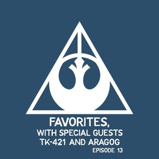Favorites, with Special Guests TK-421 and Aragog