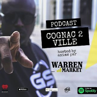 Episode 4567 😁 - Cognac 2 Ville Podcast / Session - With Warren Market - LaRueParle.com / GrindSeason360.com