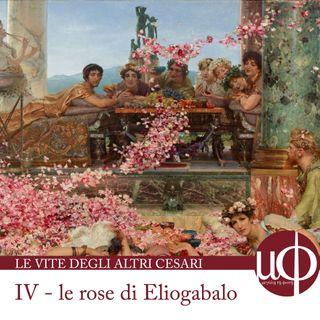 Le vite degli altri Cesari - Le rose di Eliogabalo - quarta puntata