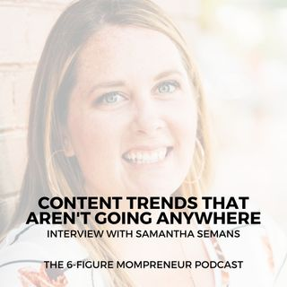 Content trends that aren't going anywhere with Samantha Semans