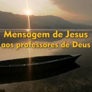Mensagem de Jesus Cristo aos Professores de Deus