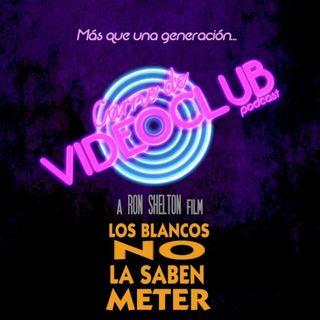 Carne de Videoclub - Episodio 135 - Los Blancos No La Saben Meter