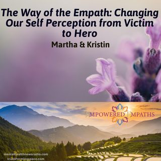 The Way of the Empath: Changing Our Self Perception from Victim to Hero