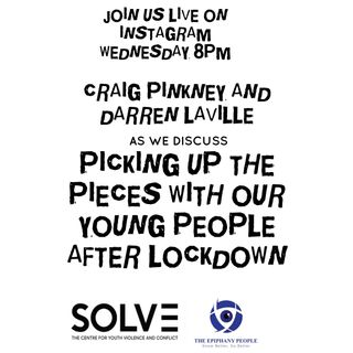 Picking up the Pieces with our Children after the COVID-19 Lockdown.(Darren Laville & Craig Pinkney)