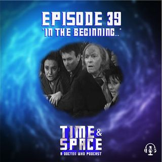 Episode 39 - In the Beginning ...