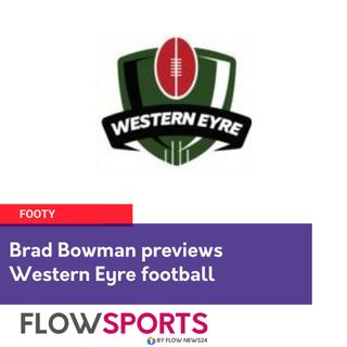 Brad Bowman previews round 9 of Western Eyre football
