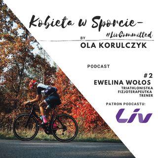 Kobieta w Sporcie #LivCommitted - #2 Ewelina Wołos - fizjoterapeutka, trenerka, triathlonistka.