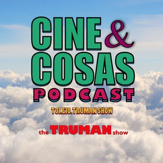 T01.E10.Truman Show (Con Julieta Cordero)