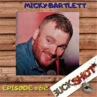 Episode 62 - Micky Bartlett
