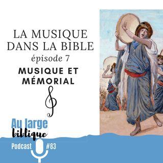 #83 La musique dans la Bible - ép. 07 Musique et mémorial