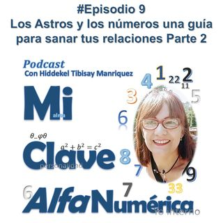 09 MiClaveAlfanumerica #Episodio 9 Numerología y Astrología Parte 2