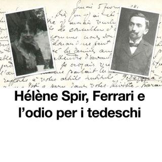 Hélène Spir, Ferrari e l'odio per i tedeschi