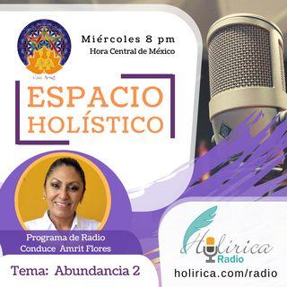 ESPACIO HOLISTICO. Tema : Abundancia 2