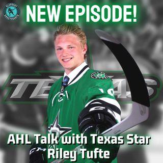 AHL Talk with Texas Stars Forward and Dallas Stars Prospect Riley Tufte
