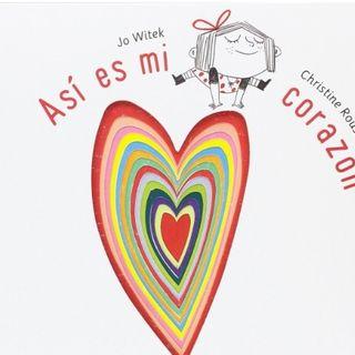 Así es mi corazón, cuento infantil sobre EMOCIONES de Jo Witek y Christine Roussey