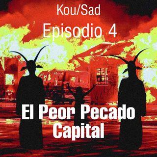 E4: El Peor Pecado Capital.