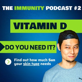 Does Vitamin D help with Immunity? | The Immunity Podcast #2