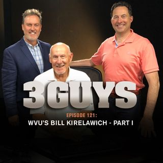 Three Guys Before The Game - Bill Kirelawich - Part 1 (Episode 121)
