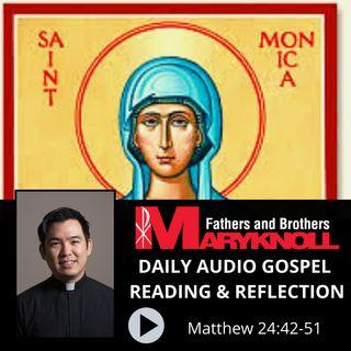 Memorial of Saint Monica, Matthew 24:42-51, Daily Gospel Reading and Reflection