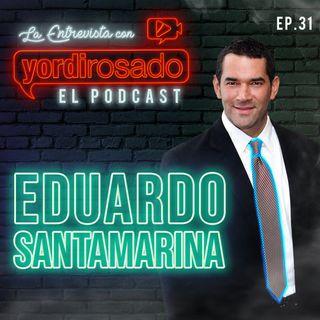 EDUARDO SANTAMARINA, el SECRETO para SUPERARLO TODO