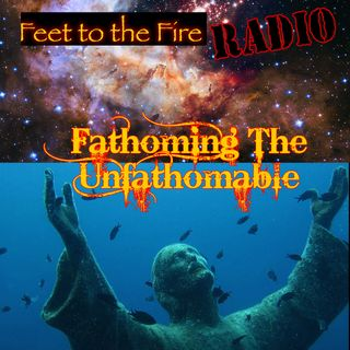 F2F Radio: Fathoming The Unfathomable #001