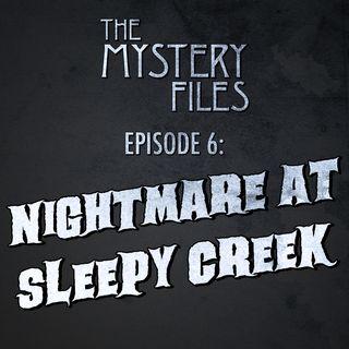 Episode 6: Nightmare At Sleepy Creek