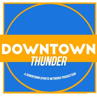 Downtown Thunder Podcast