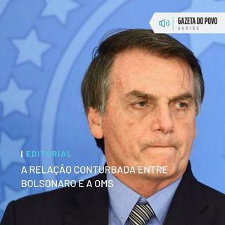Editorial: A relação conturbada entre Bolsonaro e a OMS