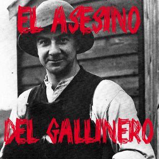 """Ep 32 - Norman Thorne """"El Asesino Del Gallinero"""""""